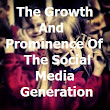 The Growth And Prominence Of The Social Media Generation | Grady Winston (this is my website)