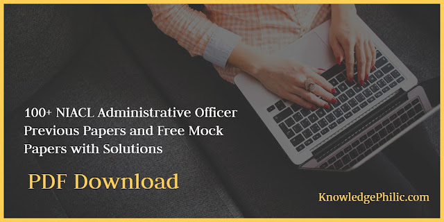 100+ NIACL Administrative Officer Previous Papers and Free Mock Papers with Solutions English | Download PDF