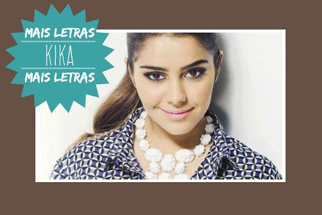 http://letrasmusicaspt.blogspot.pt/search?q=kika