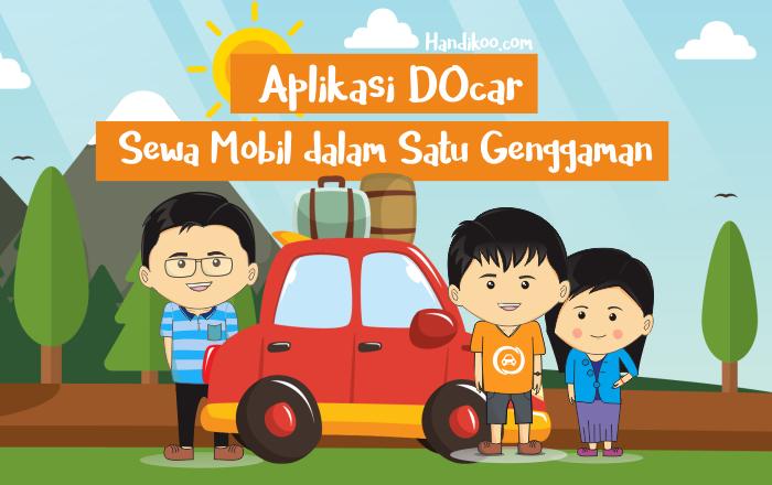 Aplikasi DOcar, Sewa Mobil jadi lebih gampang, efisien serta tarif harga yang terjangkau.