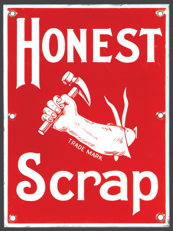 Old tin sign reading 'Honest Scrap' with a muscular forearm drawn as if bursting through the sign in whose hand is a carpenter's hammer
