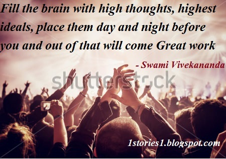 Inspirational Quotes, Fill the brain with thoughts, highest ideals....