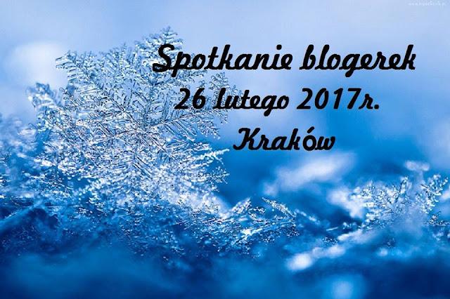 Spotkanie blogerek luty 2017 - Kraków - zapisy