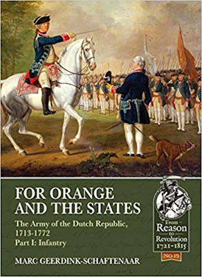 For Orange and the States: The Army Of The Dutch Republic, 1713-1772, Part I: Infantry