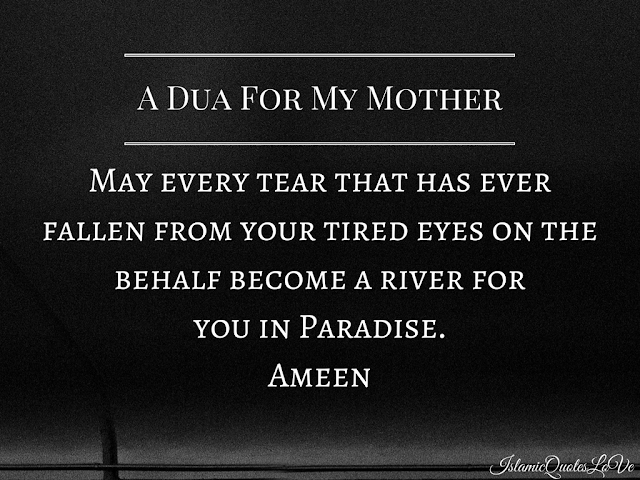 May every tear that has ever fallen from your tired eyes on the behalf become a river for you in Paradise. Ameen