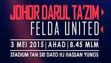 JDT Vs Felda United 3 Mei 2015