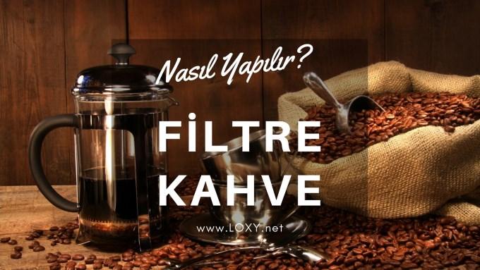 filtre kahve nasıl yapılır