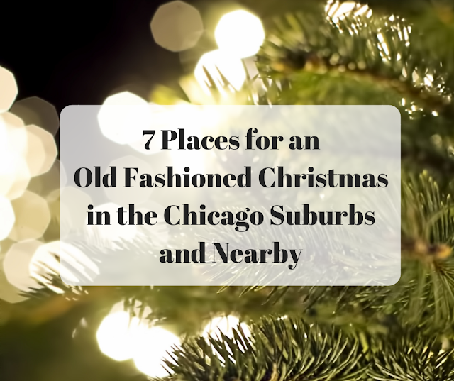 7 Places for an Old Fashioned Christmas in the Chicago Suburbs and Nearby