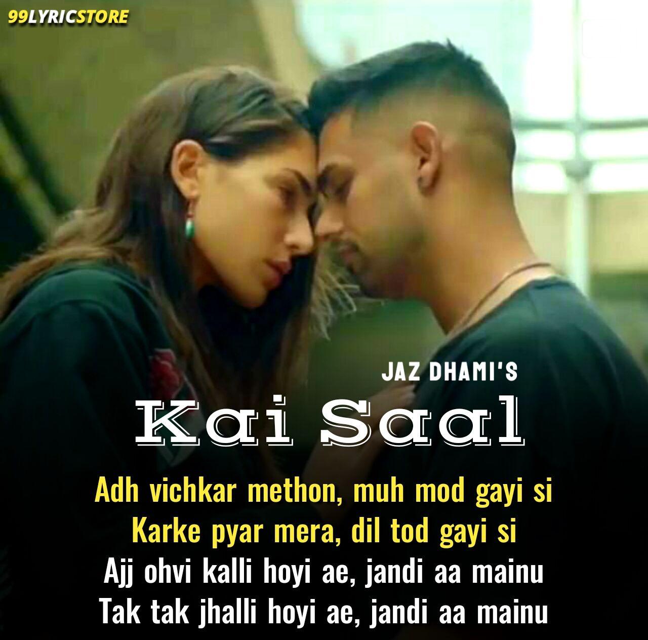 Kai Saal Punajbi Song Lyrics sung by Jaz Dhami