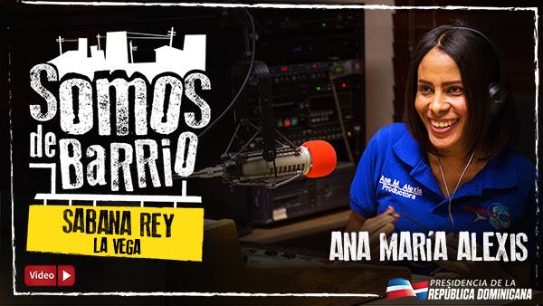 VIDEO: Sabana Rey, La Vega. Ana María Alexis