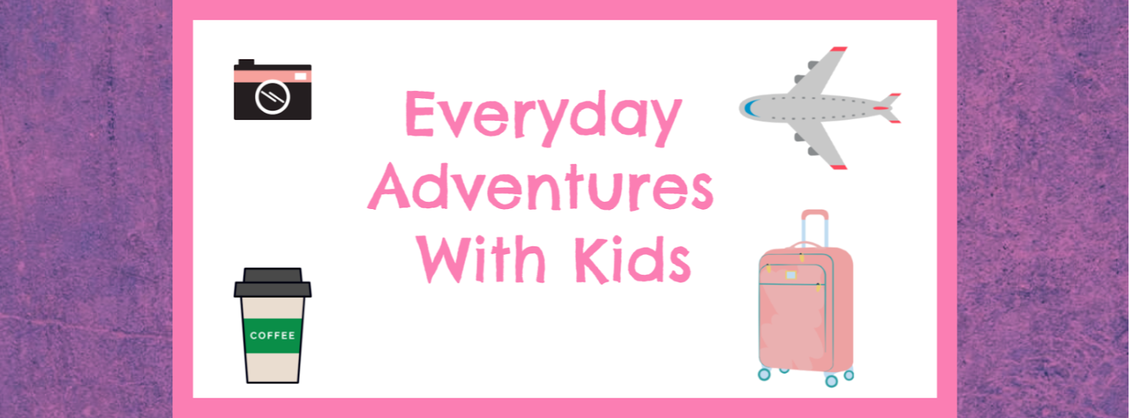 Everyday Adventures With Kids