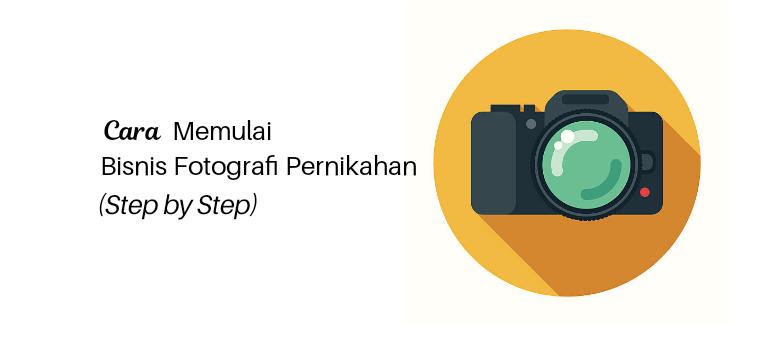 Cara Memulai Bisnis Fotografi Pernikahan (Panduan Langkah demi Langkah)