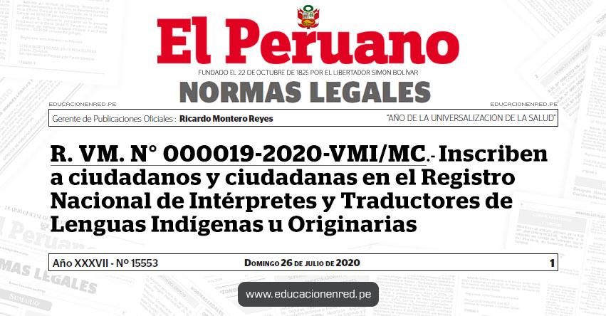 R. VM. N° 000019-2020-VMI/MC.- Inscriben a ciudadanos y ciudadanas en el Registro Nacional de Intérpretes y Traductores de Lenguas Indígenas u Originarias