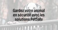 Gardez votre animal en sécurité avec les solutions PetSafe