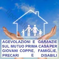 agevolazioni mutui prima casa per famiglie, giovani, precari, disabili