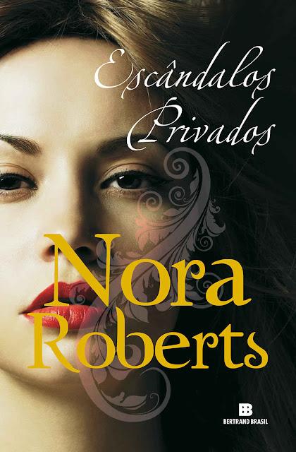 Escândalos privados Nora Roberts