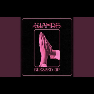 Wande - Blessed Up Audio Mp3