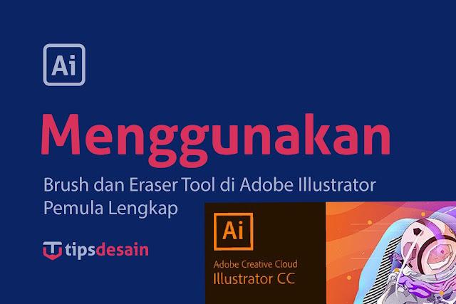 Cara Menggunakan Brush Dan Eraser Tool Illustrator