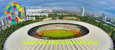 Jadual Malaysia Sukan Asia 2018 Indonesia