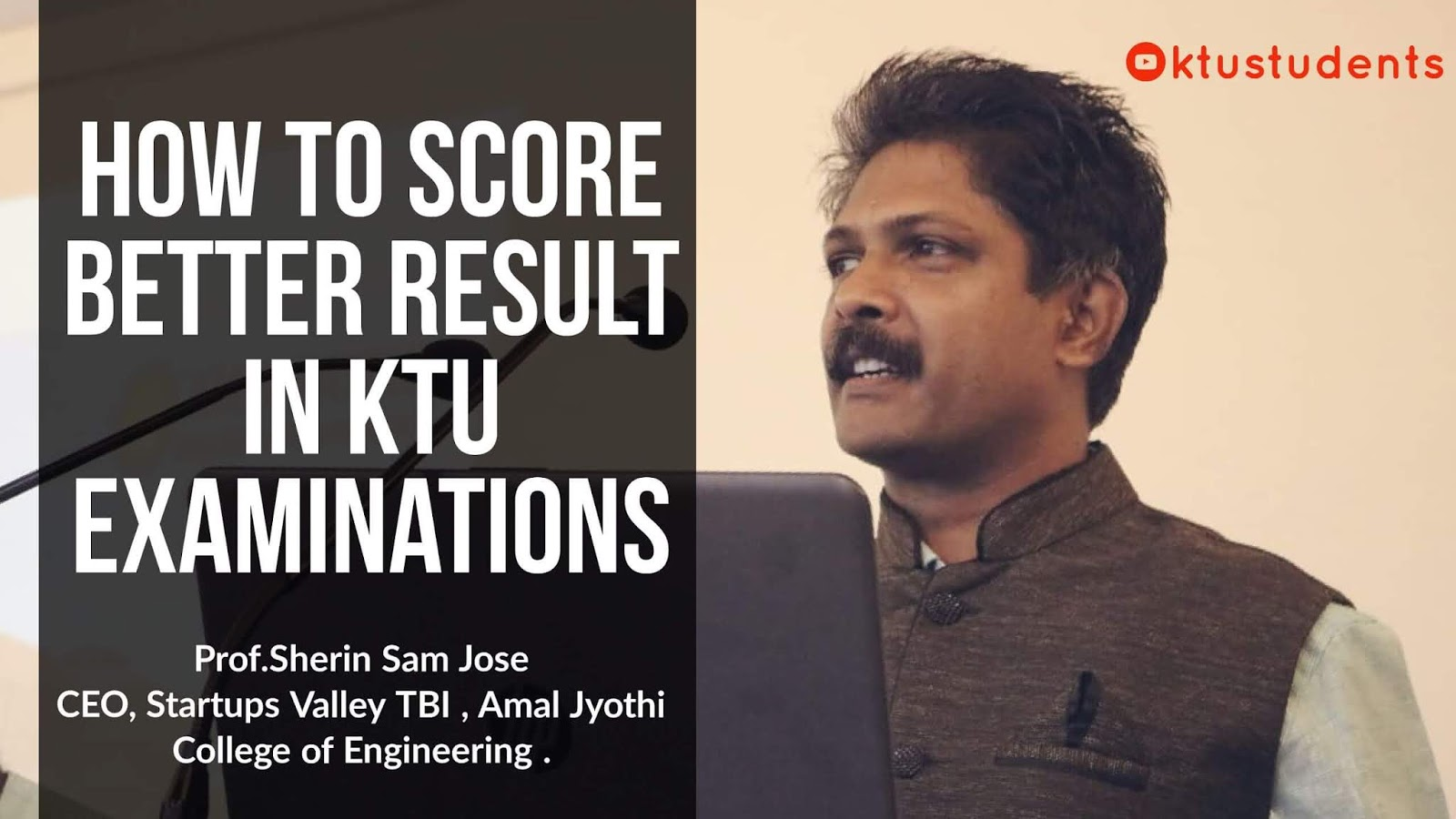 Score Better in KTU Engineering Examinations - Series Test and Final - Prof Sherin Sam Jos