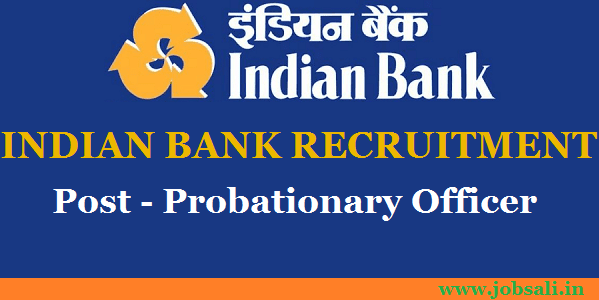 Indian Bank Jobs, Indian Bank Career, Indian Bank Probationary Officer Recruitment 2017