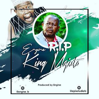Engine - R.I.P Mzee Majuto (King Majuto)
