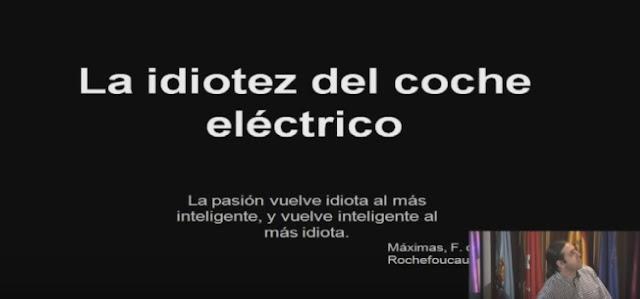 La idiotez del coche eléctrico - Alvaro Sauras