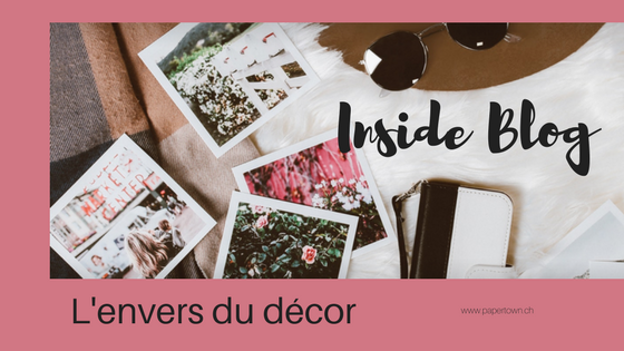 blog, blogger, blogging, swiss blogger, envers du décor, bts, inside blog,