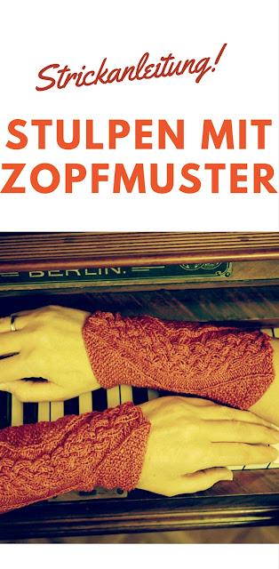 Pulswärmer mit Zopfmuster aus Sockenwolle stricken - Strickanleitung