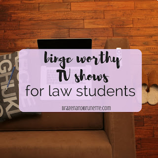 the best tv shows to binge watch the summer before law school | brazenandbrunette.com