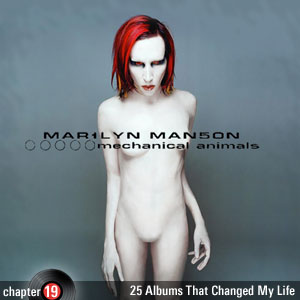 25 Albums That Changed My Life: Chapter 19: Marilyn Manson - Mechanical Animals