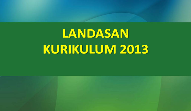 Landasan Filosofis dan Teoritis Kurikulum 2013 Pendidikan Madrasah