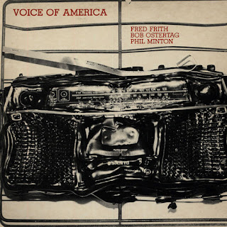 Fred Frith, Bob Ostertag, Phil Minton, Voice of America