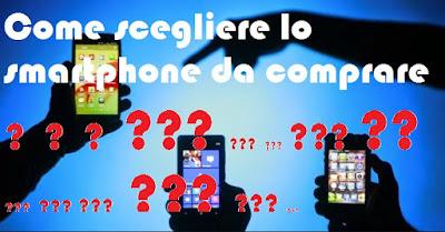 Come scegliere lo smartphone da comprare