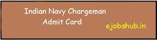 Indian Navy Chargeman Admit Card