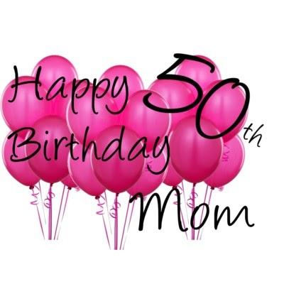 Happy 50th Birthday Mom 2019