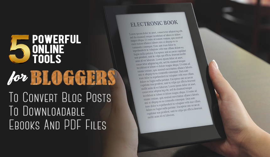 Blogger tools to convert blog posts to downloadable ebook