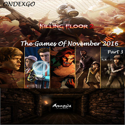 The Games Of November 2016 ( Part 3)