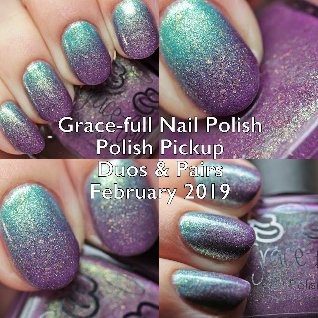 Grace-full Nail Polish Polish Pickup Duos and Pairs February 2019