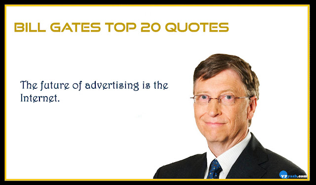 The future of advertising is the Internet Bill Gates motivating Quotes