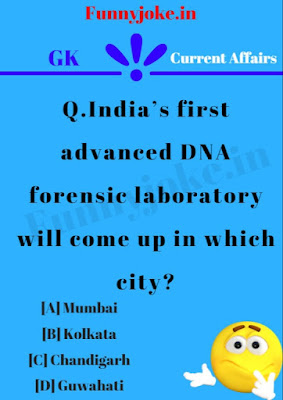 India's first advanced DNA forensic laboratory will come up in which city?