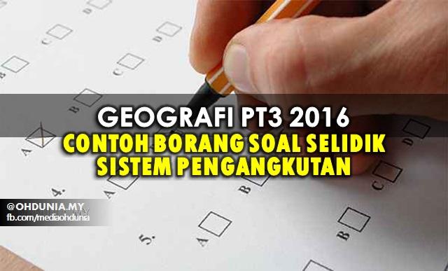 Geografi PT3 2016: Contoh Borang Soal Selidik Kajian Pengangkutan