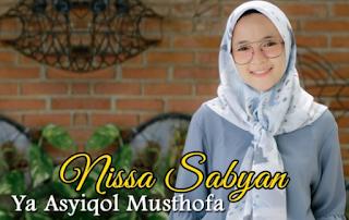 Lirik Lagu Nissa Sabyan Ya Asyqol Musthofa (Lagu Religi Terbaru 2018)