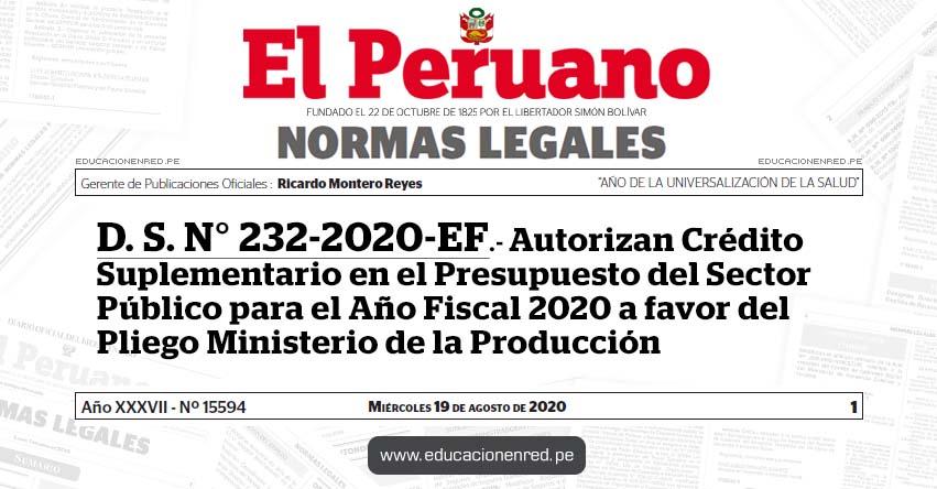 D. S. N° 232-2020-EF.- Autorizan Crédito Suplementario en el Presupuesto del Sector Público para el Año Fiscal 2020 a favor del Pliego Ministerio de la Producción