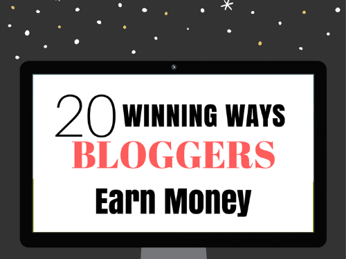 20 Ways Bloggers Can Earn Money