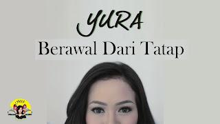 Lirik : Yura Yunita - Berawal Dari Tatap