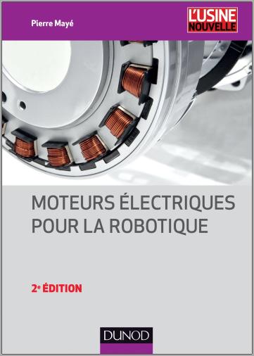 Livre : Moteurs électriques pour la robotique - Pierre Mayé PDF