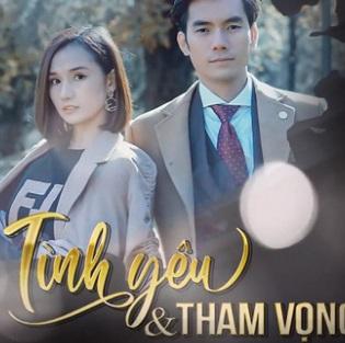 Phim Tình Yêu và Tham Vọng - VTV3 Việt Nam