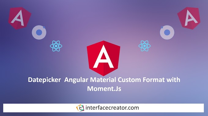 Angular Material Datepicker,Angular Material Datepicker Custom Format,Datepicker Custom Format Moment.Js