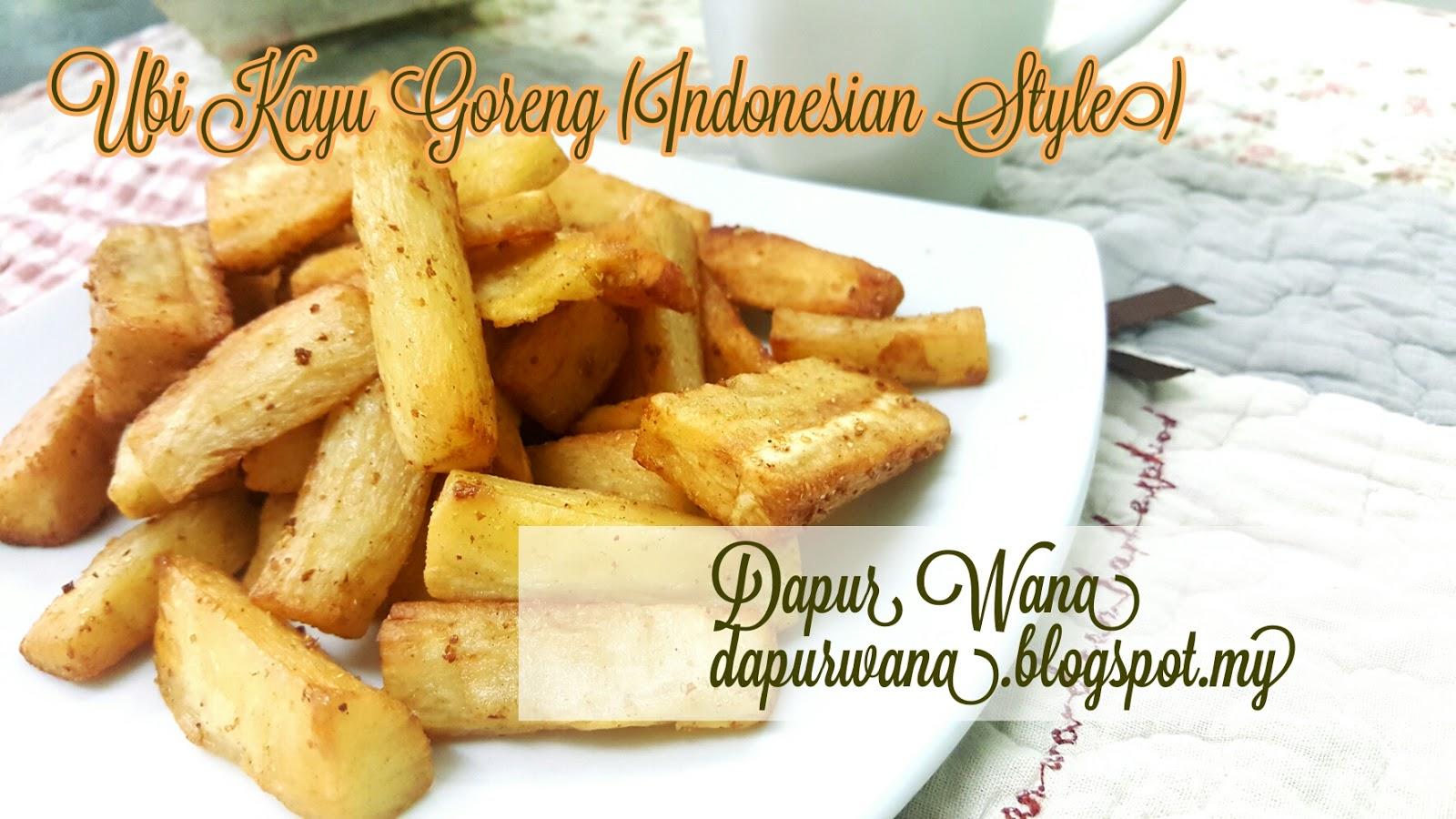 Ubi Kayu Goreng Indonesian Style